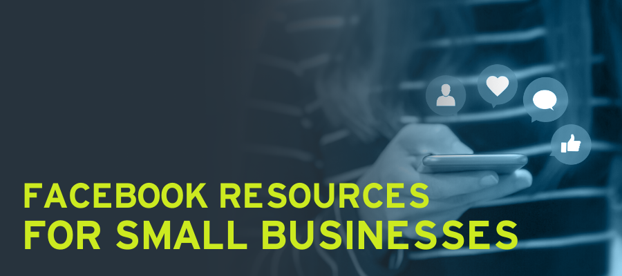 Facebook Resources for Small Businesses