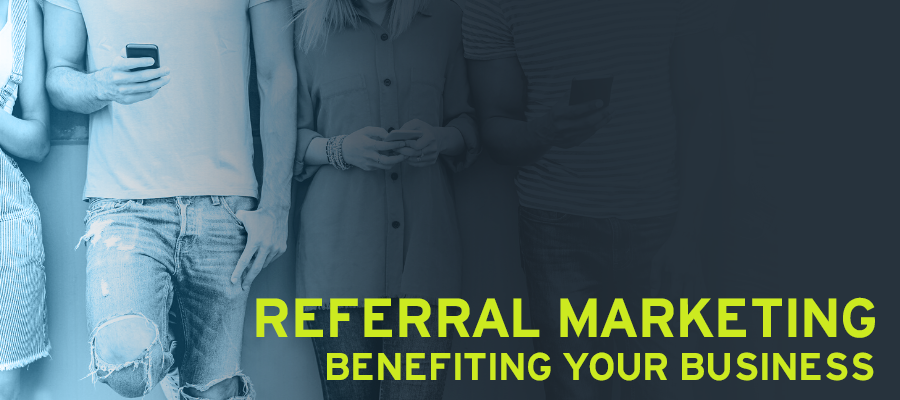 Referral Marketing: Benefiting Your Business
