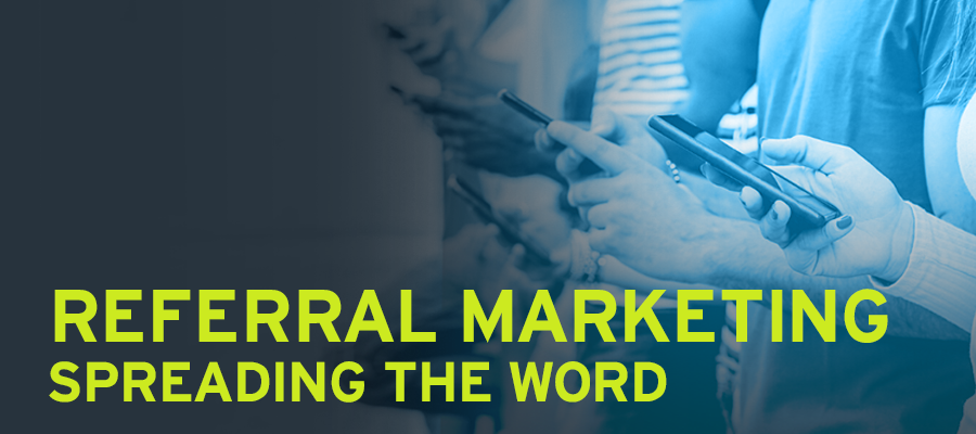 Referral Marketing: Spreading The Word