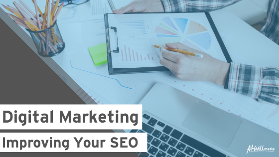 Digital Marketing: Improving Your SEO