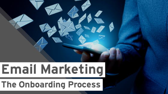 Email Marketing: The Onboarding Process