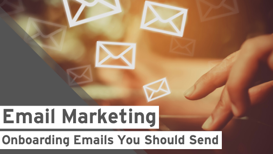Email Marketing: Onboarding Emails