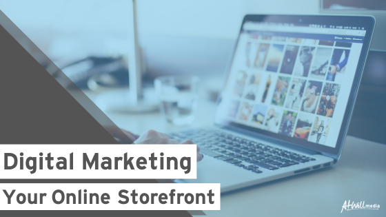 Digital Marketing: Your Online Storefront