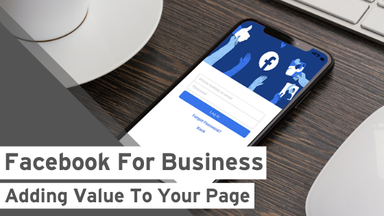Facebook for Business: Adding Value to Your Page