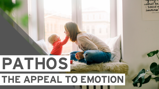 Pathos: The Appeal to Emotion