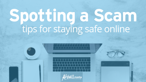 Spotting A Scam: Tips For Staying Safe Online