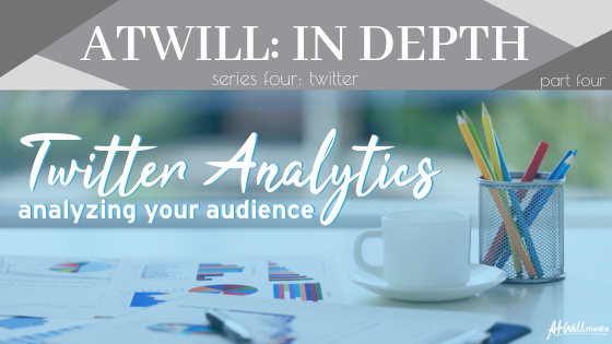 background: white desk with data report papers on it and a coffee cup and pen cup; Header: Twitter Analytics; Subheader: Analyzing Your Audience