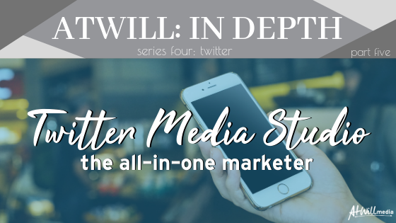 person holding iphone with blue overlay; Header: Twitter Media Studio; Subheader: The All-In-One Marketer